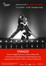 TANGO! Koncert Magdy Navarrete, Andresa Martorella z towarzyszeniem Bandonegro Tango Orquestra + Projekcja filmu w reżyserii Sally Potter – Lekcja Tanga
